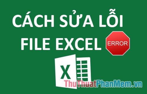 cach khac phuc loi khong mo duoc file excel