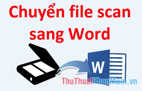 cach chuyen file scan sang word