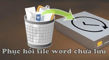 cach tim phuc hoi file word chua luu save trong word