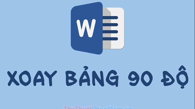 cach xoay bang trong word xoay bang 90 do trong word