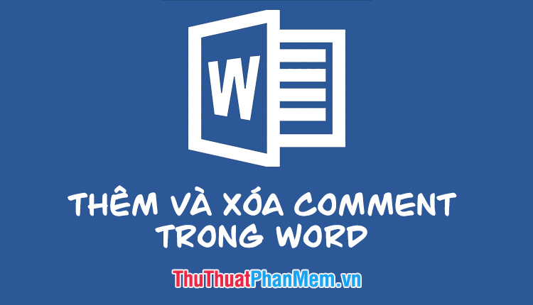 cach xoa comment trong word
