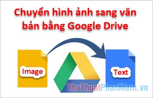 cach chuyen hinh anh sang van ban bang google drive